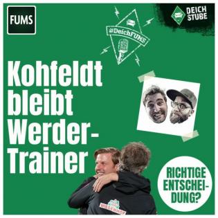 #DeichFUMS 36: Kohfeldt – steht er wieder auf? Werder Bremens Trainer-Treue auf dem Prüfstand