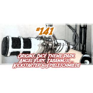 #141 - Origins, Dice Theme Park, Tabannusi ... Kickstarter & Spieleschmiede Podcast