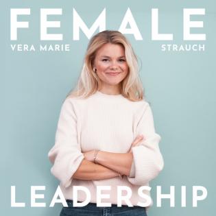 #176 Wertschätzende Führung: Wie neue Perspektiven auf Leadership unsere Arbeitswelt umkrempeln