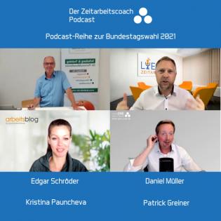 Edgar Schröder zur Bundestagswahl 2021   Mit Kristina Pauncheva + Daniel Müller im Zeitarbeitscoach Podcast