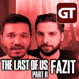 Fazit-Talk zu The Last of Us Part 2: Unsere Meinung zur kontroversen Fortsetzung - GT Talk #27