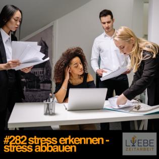 #282 Stress erkennen - Stress abbauen