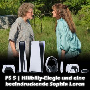 PS 5   Hillbilly-Elegie und eine beeindruckende Sophia Loren