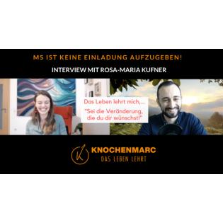 #60 MS ist keine Einladung aufzugeben! - Interview mit Rosa-Maria Kufner