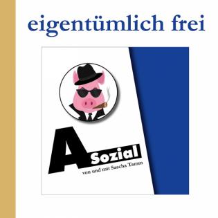 "Sendung ""A-Sozial"" (Radio) Folge 163: Innovation, Verbote und Freiheit"