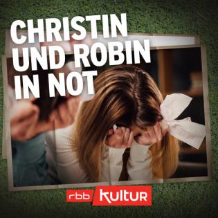 Christin und ihre Mörder (2/8) - Christin und Robin in Not