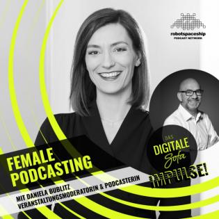 Female Podcasting – Daniela Bublitz, Veranstaltungsmoderatorin & Podcasterin #107