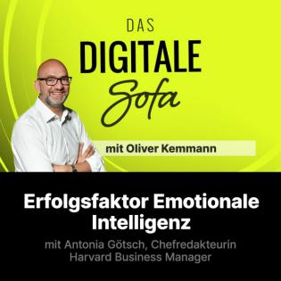 Erfolgsfaktor Emotionale Intelligenz – Antonia Götsch, Chefredakteurin Harvard Business Manager #110