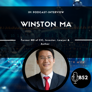 Block52 - #97 with Winston Ma, Former MD of CIC, Adjunct Professor at NYU