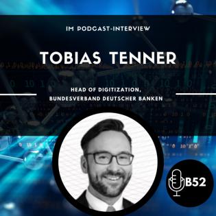 Block52 - #104 with Tobias Tenner, Head of Digitization, Bundesverband deutscher Banken (BdB)