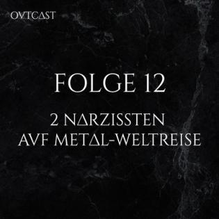 Folge 12   2 Narzissten auf Metal-Weltreise