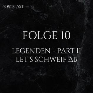 Folge 10 | Legenden – Part II | Let's schweif ab
