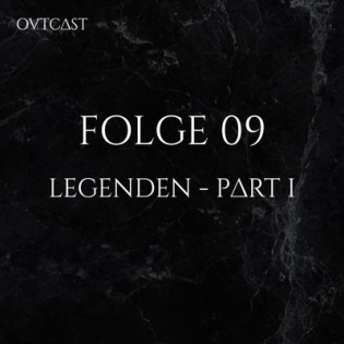 Folge 09 | Legenden – Part I