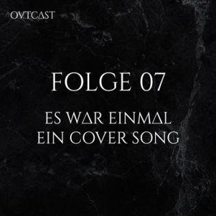 Folge 07 | Es war einmal ein Cover Song
