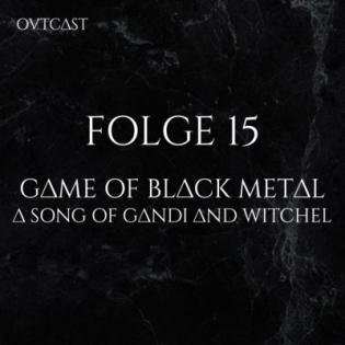 Folge 15 | Game of Black Metal