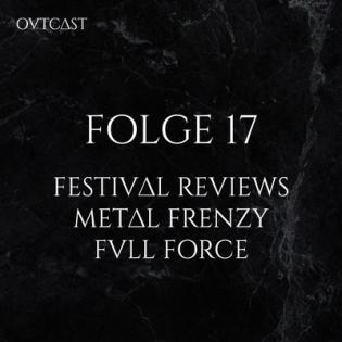 Folge 17   Festival Reviews   Metal Frenzy + Full Force