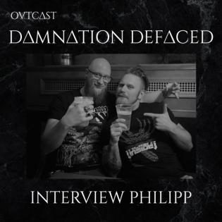 Interview Damnation Defaced | Philipp