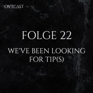 Folge 22 | We've been looking for Tip(s)