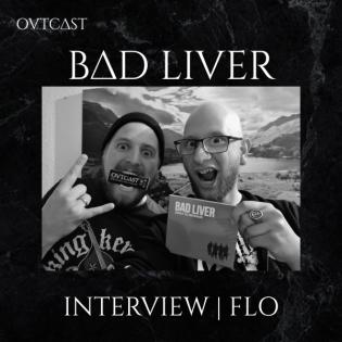 Interview Bad Liver   Flo