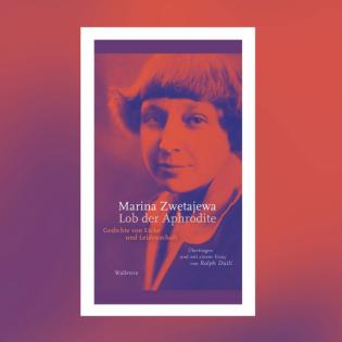 Marina Zwetajewa - Lob der Aphrodite. Gedichte von Liebe und Leidenschaft