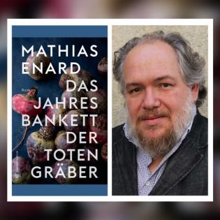 Mathias Enard – Das Jahresbankett der Totengräber