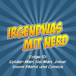 Folge 10 - Spider-Man, He-Man, Joker, Doom Patrol
