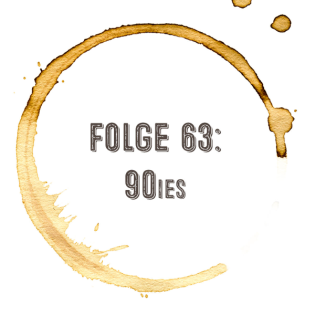 Kaffee, Stulle, Gin - Folge 63 - Welcome to the 90ies