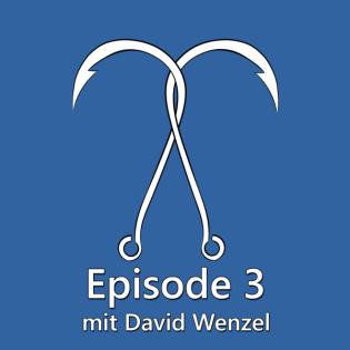 """Ep. 03 - """"David Wenzel lässt die Bombe platzen!"""""""