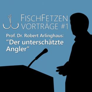 """FischFetzen Vorträge #1 - """"Der unterschätzte Angler"""""""