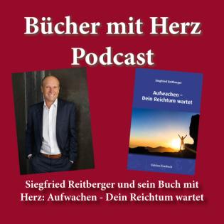 Siegfried Reitberger und sein Buch mit Herz: Aufwachen – Dein Reichtum wartet