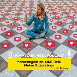 #15 Marketingaktion: LIKE TIME und meine 3 Learnings