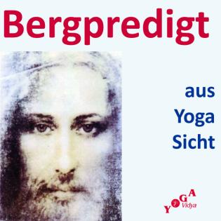 Die Bergpredigt und ihre Bedeutung für das Yoga, mp3 Audio Podcast zum Mithören