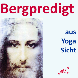 Bergpredigt in Yoga Interpretation, Teil 3 – mp3 Audio Podcast zum Anhören