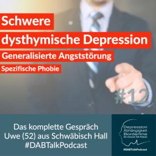 #12 Schwere dysthymische Depression, Angststörung, Spezifische Phobie - Uwe 52, Schwäbisch Hall