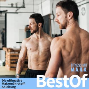 BestOf : Die ultimative Makronährstoff-Anleitung