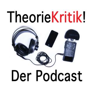 TheorieKritik Podcast Folge #001