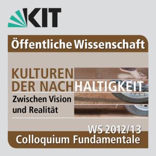 Colloquium Fundamentale WS 2012-13: Kulturen der Nachhaltigkeit - Zwischen Vision und Realität: Podiumsdiskussion: Zwischen Information und Greenwashing - Strategien der Nachhaltigkeitskommunikation