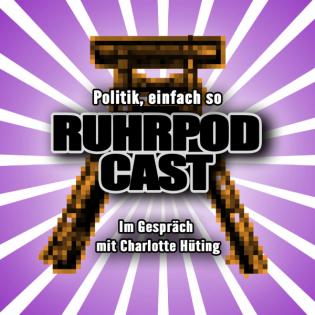 """Ruhrpodcast – Folge 74 """"Politik, einfach so"""""""