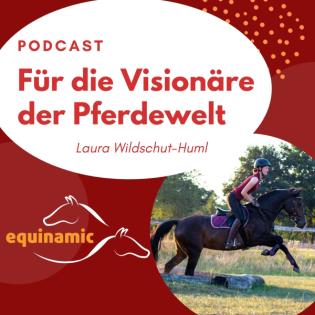 Start in eine neue Pferdewelt - weil es auch anders geht. Podcast by Equinamic #1