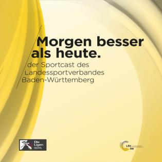 Duale Karriere im Spitzensport #004: Anna Miggou und Jürgen Spieß zu Gast bei Morgen besser als heute | LSVBW
