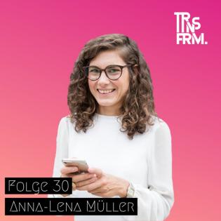 #Kommunikation und Transformation: Folge 30 mit Anna-Lena Müller
