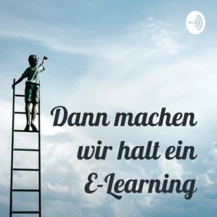 """Intro - """"Dann machen wir halt ein E-Learning"""""""