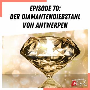 Episode 70: Der Diamantendiebstahl von Antwerpen