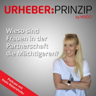 #16 Wieso sind Frauen in der Partnerschaft die Mächtigeren?