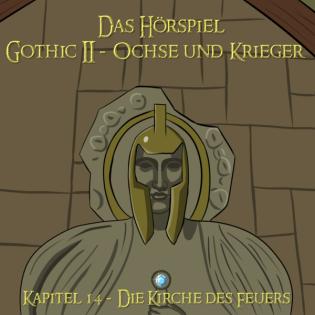 Kapitel 14 - Die Kirche des Feuers [Gothic 2 Hörspiel - Ochse und Krieger]