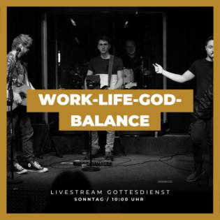WORK-LIFE-GOD-BALANCE