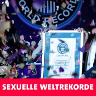 Sexuelle Weltrekorde – schneller, härter, weiter