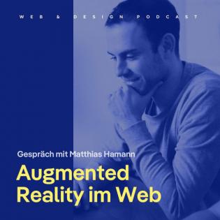 137: AR im Web: 10+ Anwendungsbeispiele – Gespräch mit Matthias Hamann