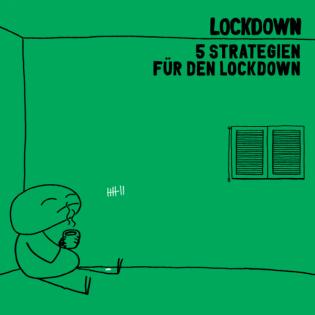 Folge 7 - Fünf Strategien gegen den Lockdown