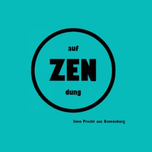 ! on ZENdung ! (Aljoscha 07)